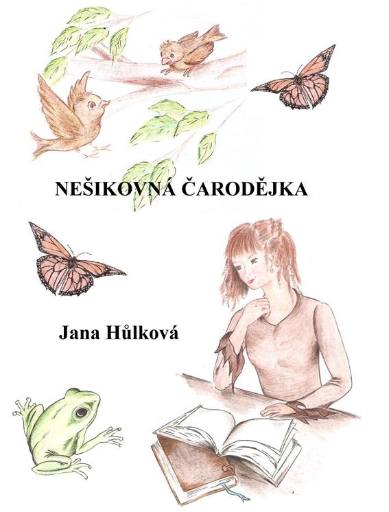 Hůlková Jana - Nešikovná čarodějka