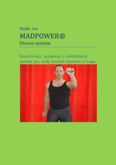 Mádle Ivo - MADPOWER© fitness system