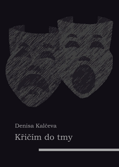 Kalčeva Denisa - Křičím do tmy