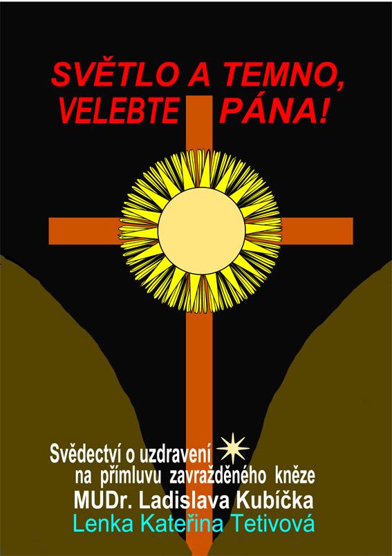Tetivová Lenka Kateřina - Světlo a temno, velebte Pána!
